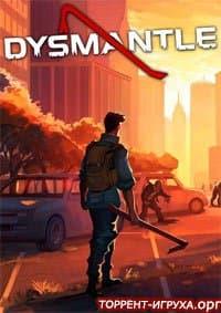 Dysmantle
