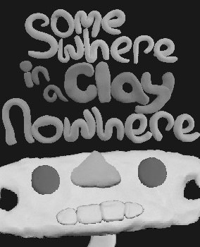 Somewhere in a Clay Nowhere