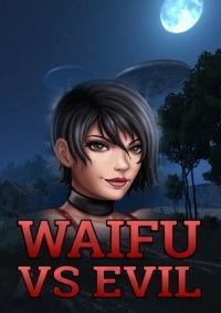Waifu vs Evil